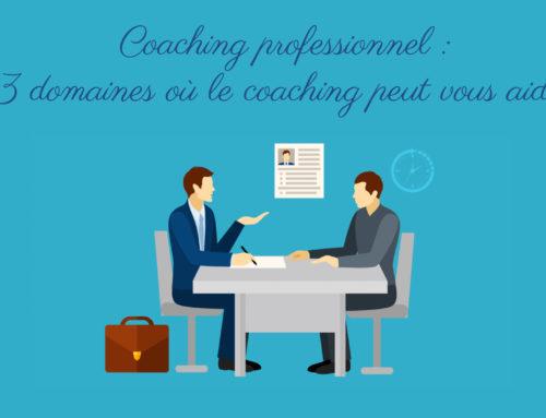 Coaching professionnel : 3 domaines où le coaching peut vous aider